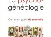 Lecture du Week end : la Psycho-Généalogie